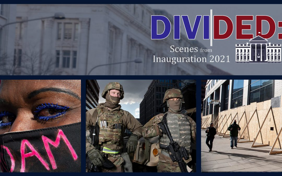 Divided: Scenes from Inauguration 2021